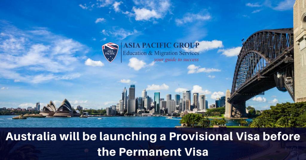 Australia will be launching a Provisional Visa