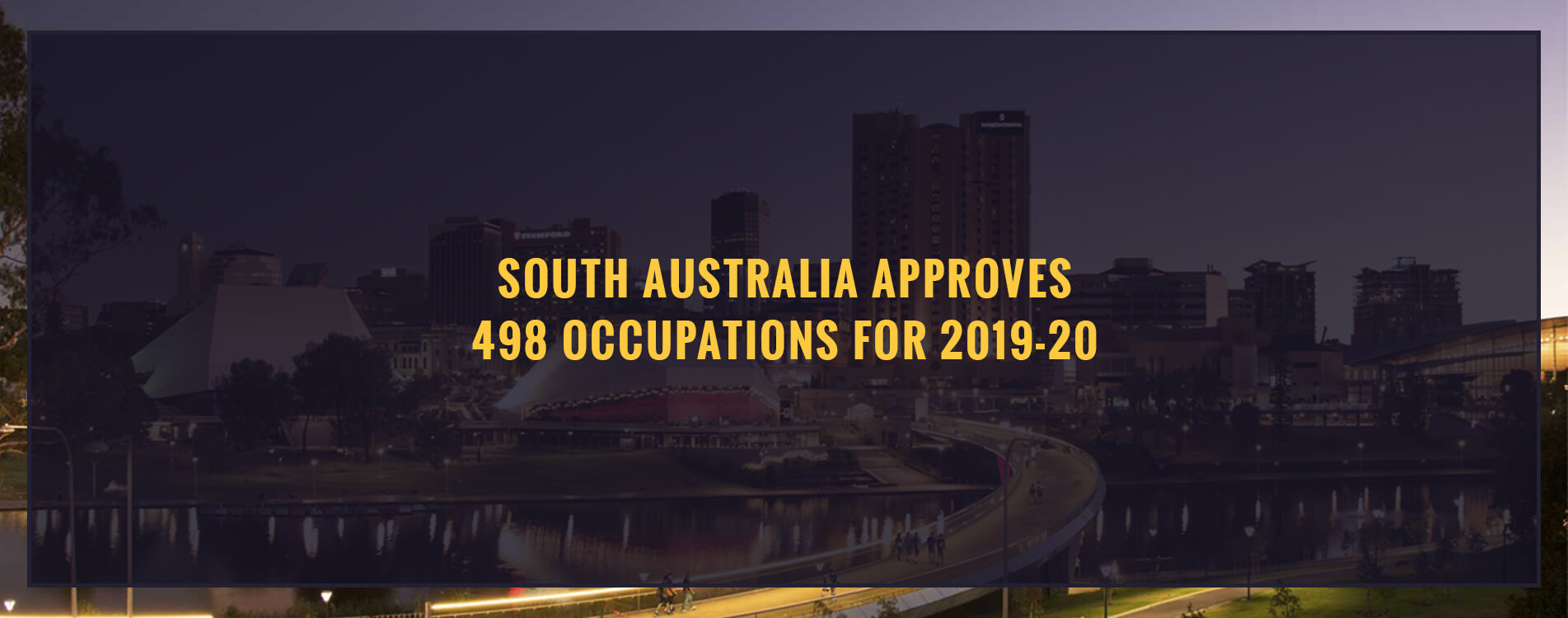 Update: South Australia Approves 498 Occupations for 2019-20