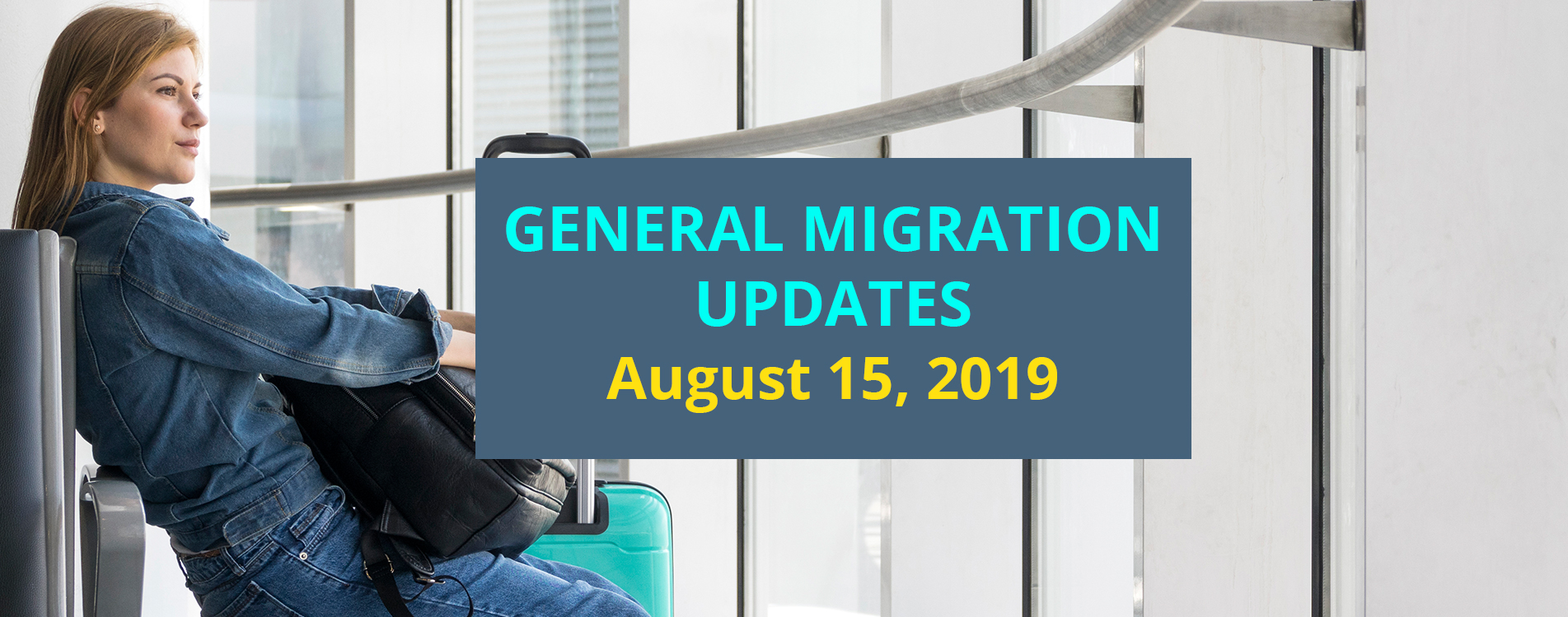 General Migration Updates Dated August 15, 2019