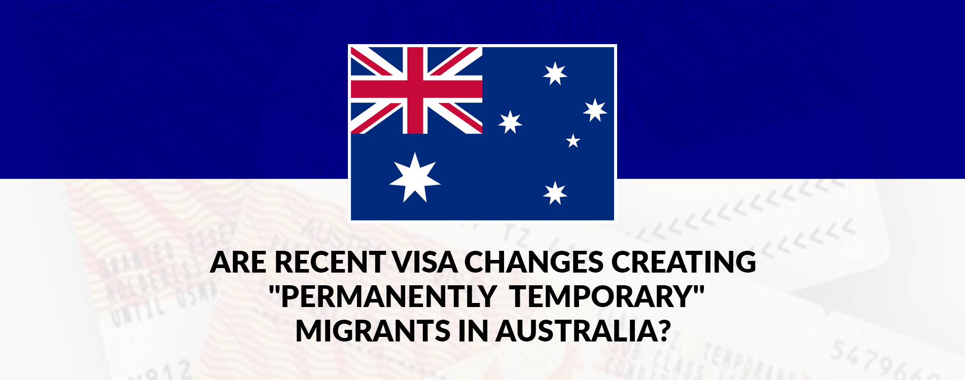 """Are Recent Visa Changes Creating """"Permanently Temporary"""" Migrants in Australia?"""