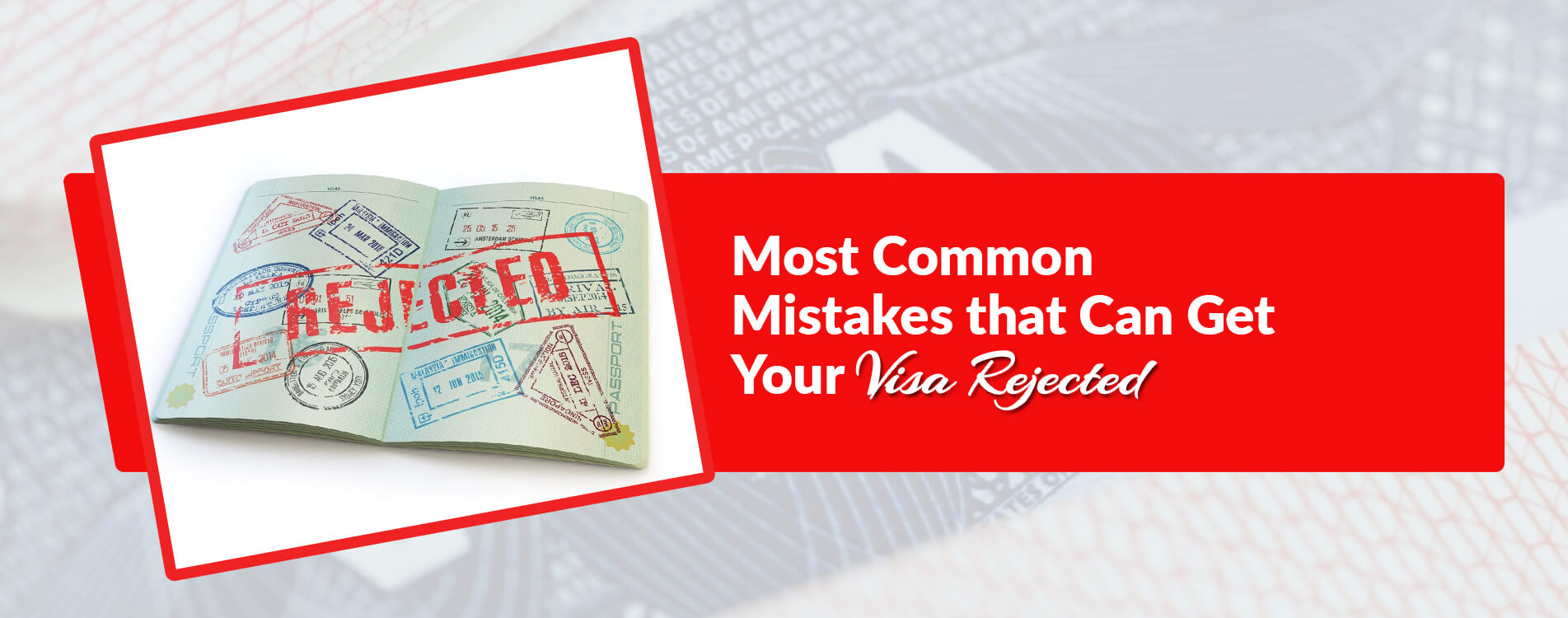Most Common Mistakes that Can Get Your Visa Rejected