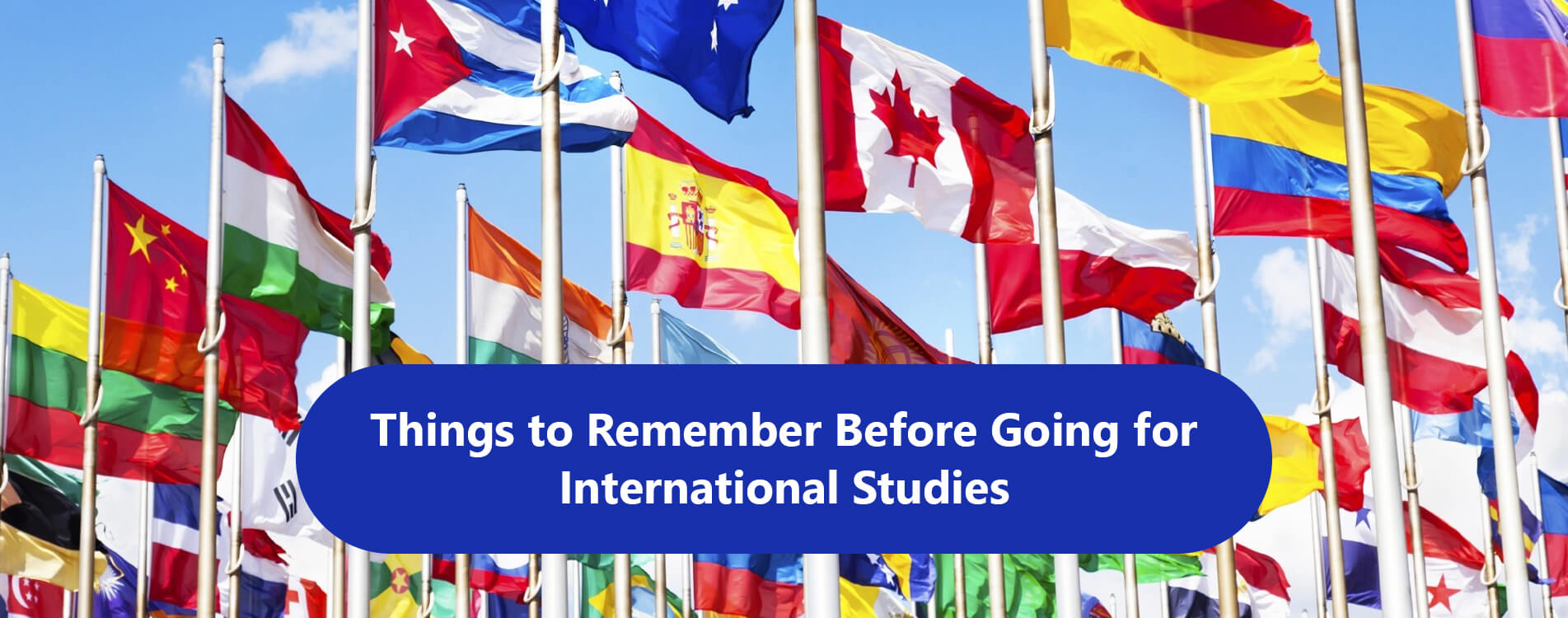 Things to Remember Before Going for International Studies