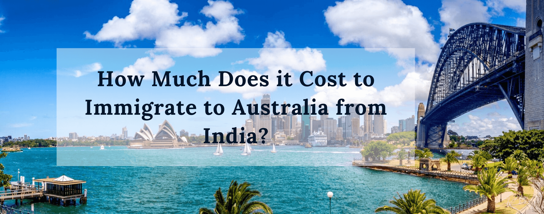 How Much Does it Cost to Immigrate to Australia from India?