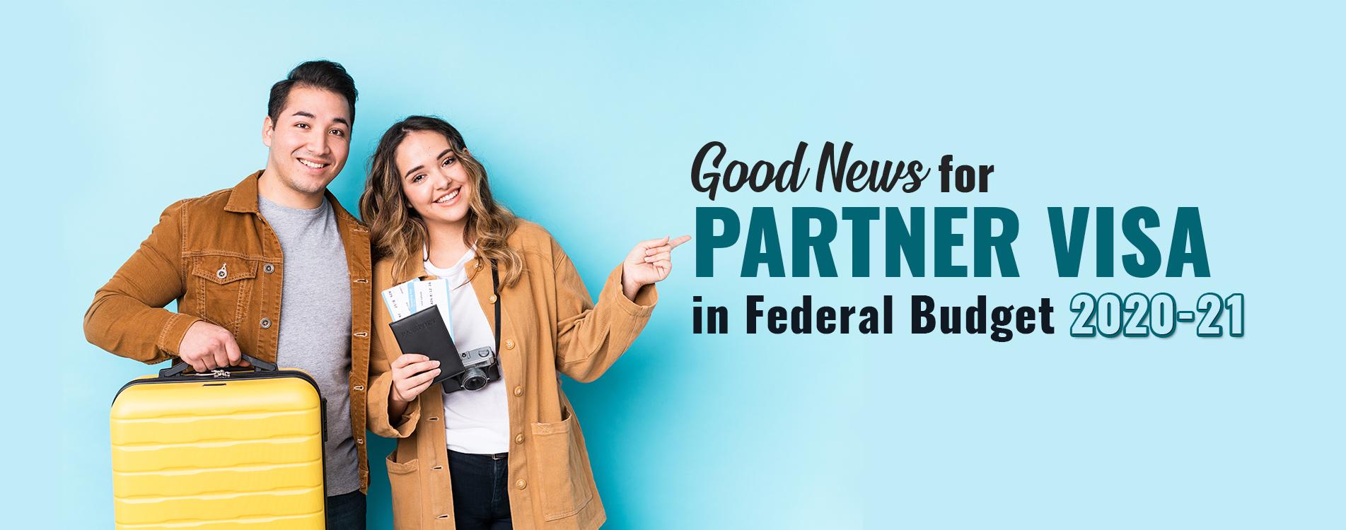 Good News for Partner Visa in Federal Budget 2020-21